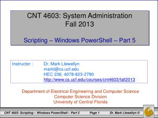 CNT 4603: System Administration Fall 2013 Scripting – Windows PowerShell – Part 5