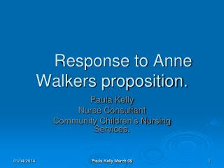 Response to Anne Walkers proposition.