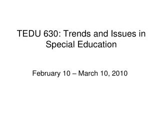 TEDU 630: Trends and Issues in Special Education