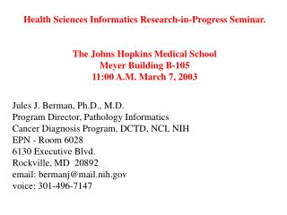 Health Sciences Informatics Research-in-Progress Seminar.  The Johns Hopkins Medical School