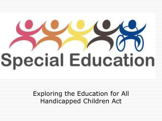 Exploring the Education for All Handicapped Children Act