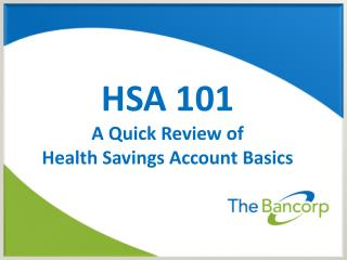 HSA 101 A Quick Review of  Health Savings Account Basics