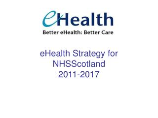 eHealth Strategy for NHSScotland 2011-2017