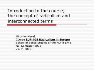 Introduction to the course;  the concept of radicalism and interconnected terms