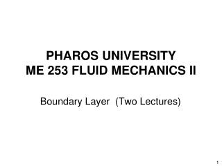 PHAROS UNIVERSITY ME 253 FLUID MECHANICS II