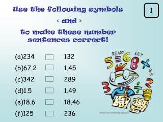 Use the following symbols  <  and  > to make these number sentences correct!
