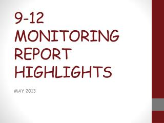 9-12 MONITORING REPORT HIGHLIGHTS