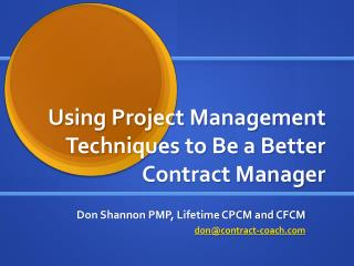 Using Project Management Techniques to Be a Better Contract Manager