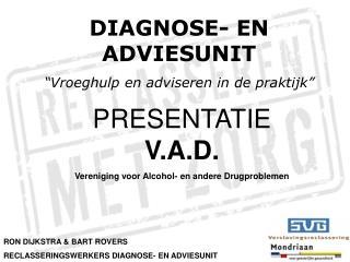 "DIAGNOSE- EN ADVIESUNIT ""Vroeghulp en adviseren in de praktijk"""