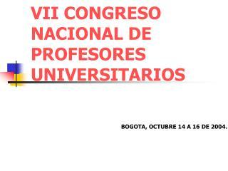 VII CONGRESO NACIONAL DE PROFESORES UNIVERSITARIOS