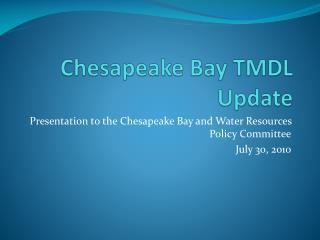 Chesapeake Bay TMDL Update