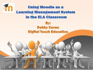 Using Moodle as a  Learning Management System  in the ELA Classroom