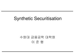 Synthetic Securitisation