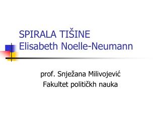 SPIRALA TIŠINE Elisabeth Noelle-Neumann