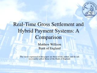 Real-Time Gross Settlement and Hybrid Payment Systems: A Comparison