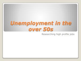 Unemployment in the over 50s