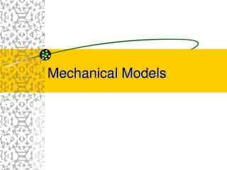 Mechanical Models