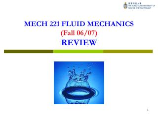 MECH 221 FLUID MECHANICS (Fall 06/07) REVIEW