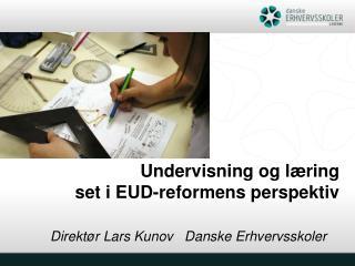 Undervisning og læring set i EUD-reformens perspektiv
