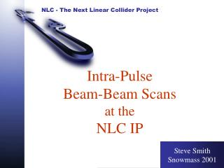 Intra-Pulse Beam-Beam Scans at the NLC IP