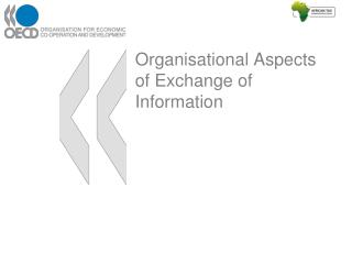Organisational Aspects of Exchange of Information