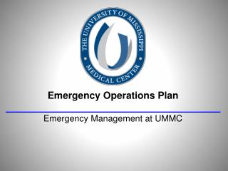 Emergency Operations Plan Emergency Management at UMMC