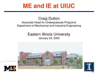 ME and IE at UIUC