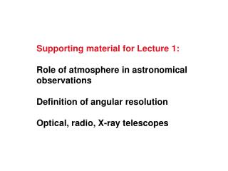 Supporting material for Lecture 1: Role of atmosphere in astronomical observations