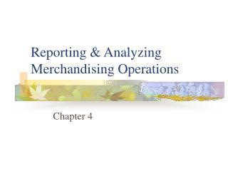 Reporting & Analyzing Merchandising Operations
