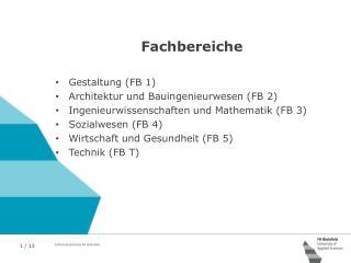 Fachbereiche Gestaltung (FB 1) Architektur und Bauingenieurwesen (FB 2)