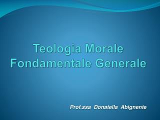 Teologia Morale Fondamentale Generale