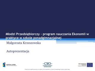 Młodzi Przedsiębiorczy – program nauczania Ekonomii w praktyce w szkole ponadgimnazjalnej