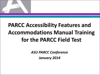 PARCC Accessibility Features and Accommodations Manual Training for the PARCC Field Test