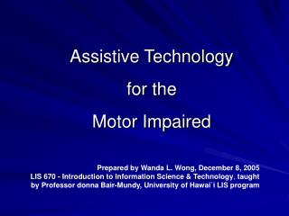 Assistive Technology for the Motor Impaired