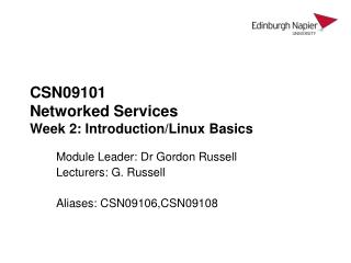 CSN09101 Networked Services Week 2: Introduction/Linux Basics