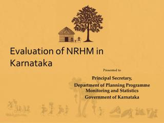 Evaluation of NRHM in Karnataka