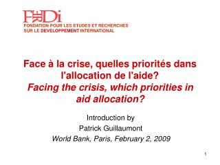 Introduction by Patrick Guillaumont World Bank, Paris, February 2, 2009