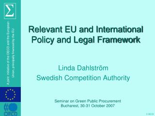 Relevant EU and International Policy and Legal Framework