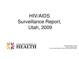 HIV/AIDS Surveillance Report,  Utah, 2009