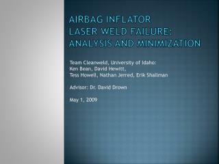 Airbag Inflator  Laser Weld Failure: Analysis and Minimization