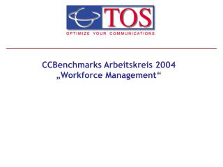 "CCBenchmarks Arbeitskreis 2004 ""Workforce Management"""