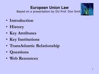 European Union Law Based on a presentation by DU Prof. Don Smith