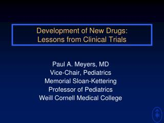 Development of New Drugs: Lessons from Clinical Trials