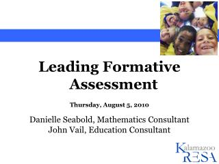 Leading Formative Assessment Thursday, August 5, 2010