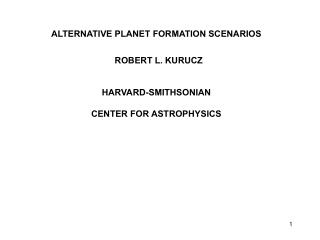 ALTERNATIVE PLANET FORMATION SCENARIOS