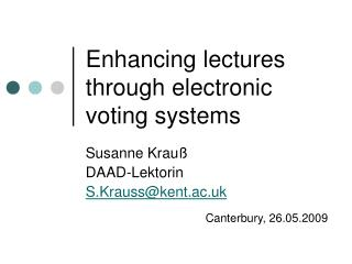 Enhancing lectures through electronic voting systems