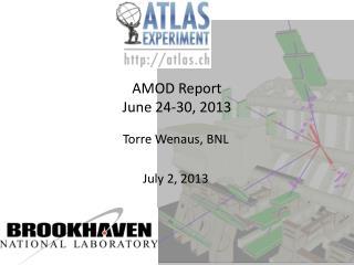 AMOD Report June 24-30, 2013