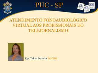 ATENDIMENTO FONOAUDIOLÓGICO VIRTUAL AOS PROFISSIONAIS DO TELEJORNALISMO