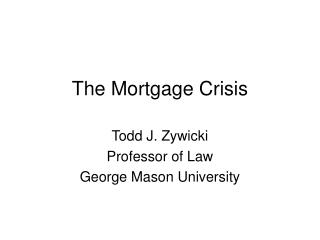 The Mortgage Crisis