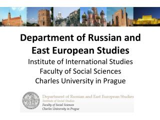 Department  of Russian and East European Studies  - Past  and Present